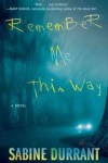 "cover of the book ""Remember Me This Way"" by Sabine Durrant"