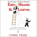 Cover of Eats, Shoots and Leaves by Lynne Truss